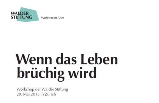 Wenn das Leben brüchig wird - Workshop Walder Stiftung 2015